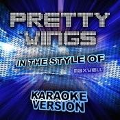 Pretty Wings (In The Style Of Maxwell) [Karaoke Version] - Single Songs