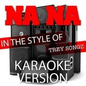 Na Na (In The Style Of Trey Songz) [Karaoke Version] - Single Songs