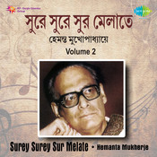 Surey Surey Sur Melate Vol 2 - Hemanta Mukherjee Songs