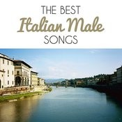 The Best Italian Male Songs Songs