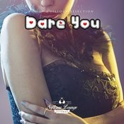 Dare You - A Hot Lounge Collection Songs