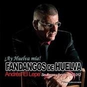 ¡ay Huelva Mía! - Fandangos De Huelva Songs
