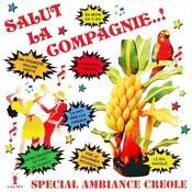 Salut La Compagnie! Spécial Ambiance Créole Songs