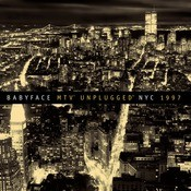 Babyface Unplugged NYC 1997 Songs