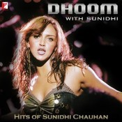 Dhoom With Sunidhi - Hits Of Sunidhi Chauhan Songs