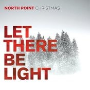 North Point Christmas: Let There Be Light Songs