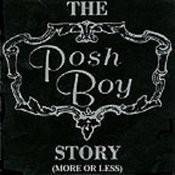The Posh Boy Story (More Or Less) Songs