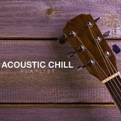 Acoustic Chill Playlist Songs