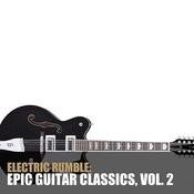 Electric Rumble: Epic Guitar Classics, Vol. 2 Songs