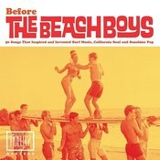 Before The Beach Boys: 50 Songs That Inspired And Invented Surf Music, California Soul And Sunshine Pop Songs