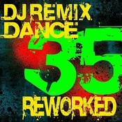 DJ Remix - 35 Dance Reworked Songs