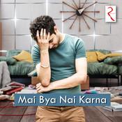 Mai Bya Nai Karna Songs
