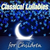 Classical Lullabies For Children Songs