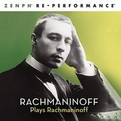 Rachmaninoff Plays Rachmaninoff - Zenph Re-Performance Songs