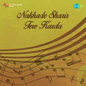 Nakhade Sharir Tere Karda Songs