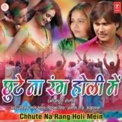 Chhute Na Rang Holi Mein Songs