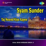 Syam Sunder Taj Neend Kiyo Aayee Songs