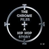 The Chrome Files: A Hip Hop Story, Vol. 4 Songs