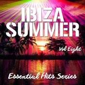 Ibiza Summer - Essential Hits Series, Vol. 8 Songs