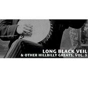 Long Black Veil & Other Hillbilly Greats, Vol. 5 Songs