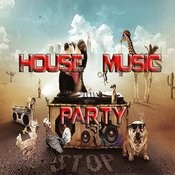 House Music Party Songs