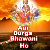 Aai Durga Bhawani Ho Songs