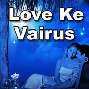 Love Ke Vairus Songs