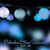 Belvedere Gardens: The Blues Sessions, Vol. 4 Songs