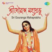 Sri Gouranga Mahaprabhu Songs