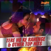 Tere Hoke Rahengay & Other Top Hits Songs