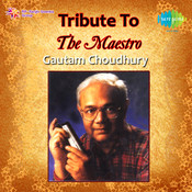 Tribute To The Maestro Gautam Choudhury Songs
