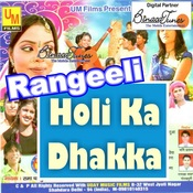 Rangeeli Holi Ka Dhakka Songs