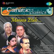 Carnatic Classics - Manasa Etulo  Songs