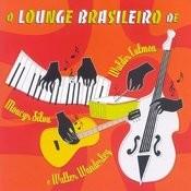 O Lounge Brasileiro De Waldir Calmon, Moacyr Silva E Walter Wanderley Songs