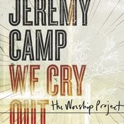 We Cry Out: The Worship Project (Deluxe Edition) Songs