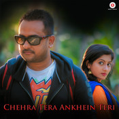 Chehra Tera Ankhein Teri Song