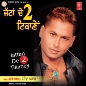 Jattan De 2 Tikaney Songs