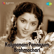 Kalyaanam Panniyum Brahmachari Songs