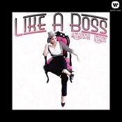 Like A Boss Songs
