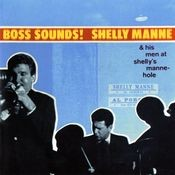 Boss Sounds: Shelly Manne & His Men At Shelly's Manne-Hole [Live] Songs