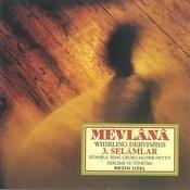 Mevlana Whirling Dervishes 3. Selamlar Songs