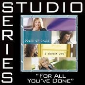 For All You've Done [Studio Series Performance Track] Songs
