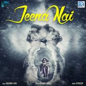 Jeena Nai Song