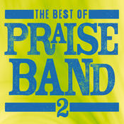 The Best Of Praise Band 2 Songs
