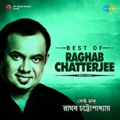 Best of Raghab Chatterjee Songs