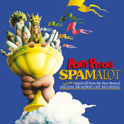 Monty Python's Spamalot (Original Broadway Cast) Songs