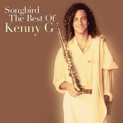 Songbird: The Best Of Kenny G Songs