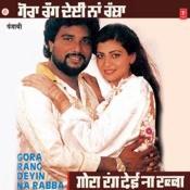 Gora Rang Deyin Na Rabba Songs