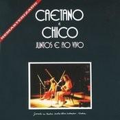 Caetano E Chico Juntos E Ao Vivo Songs
