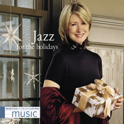 Martha Stewart Living Music: Jazz For The Holidays Songs